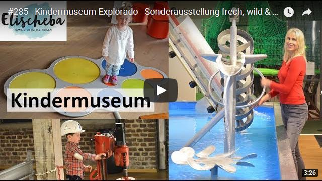 ElischebaTV_285_640x360 Kindermuseum Explorado in Duisburg Sonderausstellung