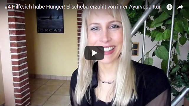 ElischebaTV_004_640x360 Hilfe Hunger Ayurveda Kur